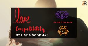 Aries and Cancer compatibility Linda goodman