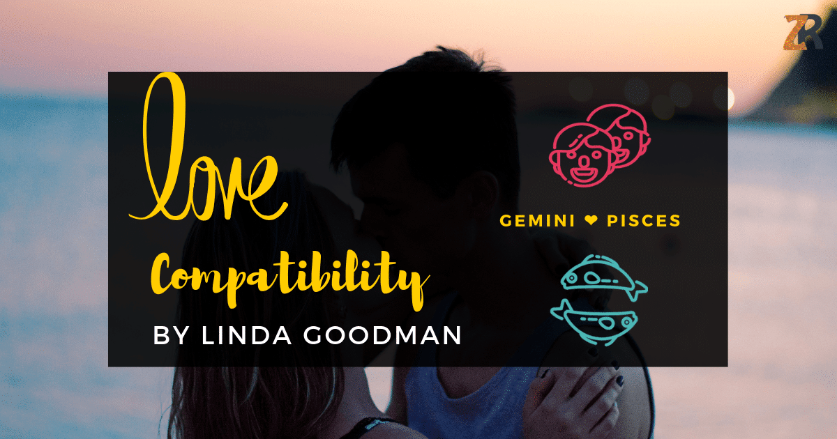 GEMINI and Pisces Compatibility Linda Goodman