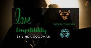 Taurus and Cancer Compatibility Linda Goodman