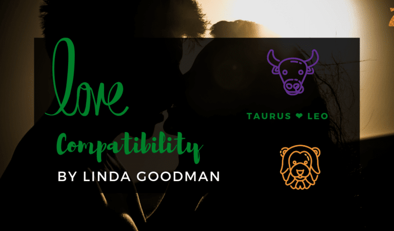 Taurus And Leo Compatibility From Linda Goodman's Love Signs