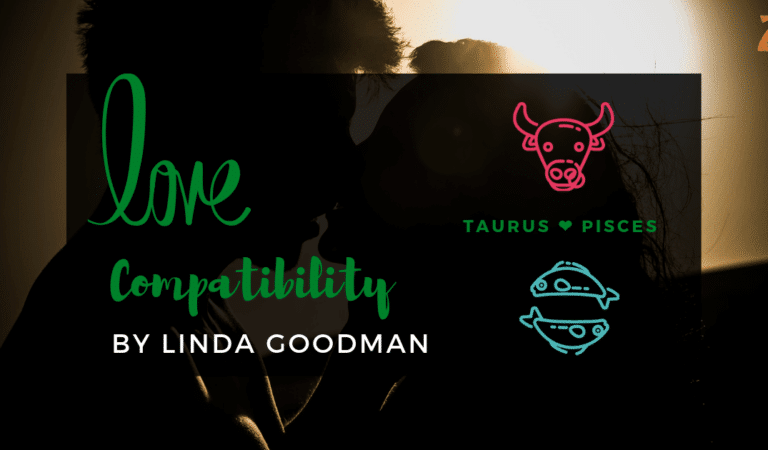 Taurus And Pisces Compatibility From Linda Goodman's Love Signs