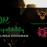 Taurus and Scorpio Compatibility Linda Goodman