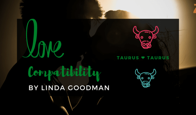 Taurus And Taurus Compatibility From Linda Goodman's Love Signs