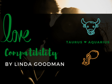 Taurus and Aquarius Compatibility Linda Goodman