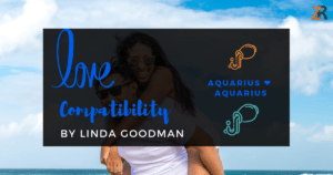 Aquarius and Aquarius Compatibility Linda Goodman