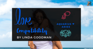 Aquarius and Aries Compatibility Linda Goodman