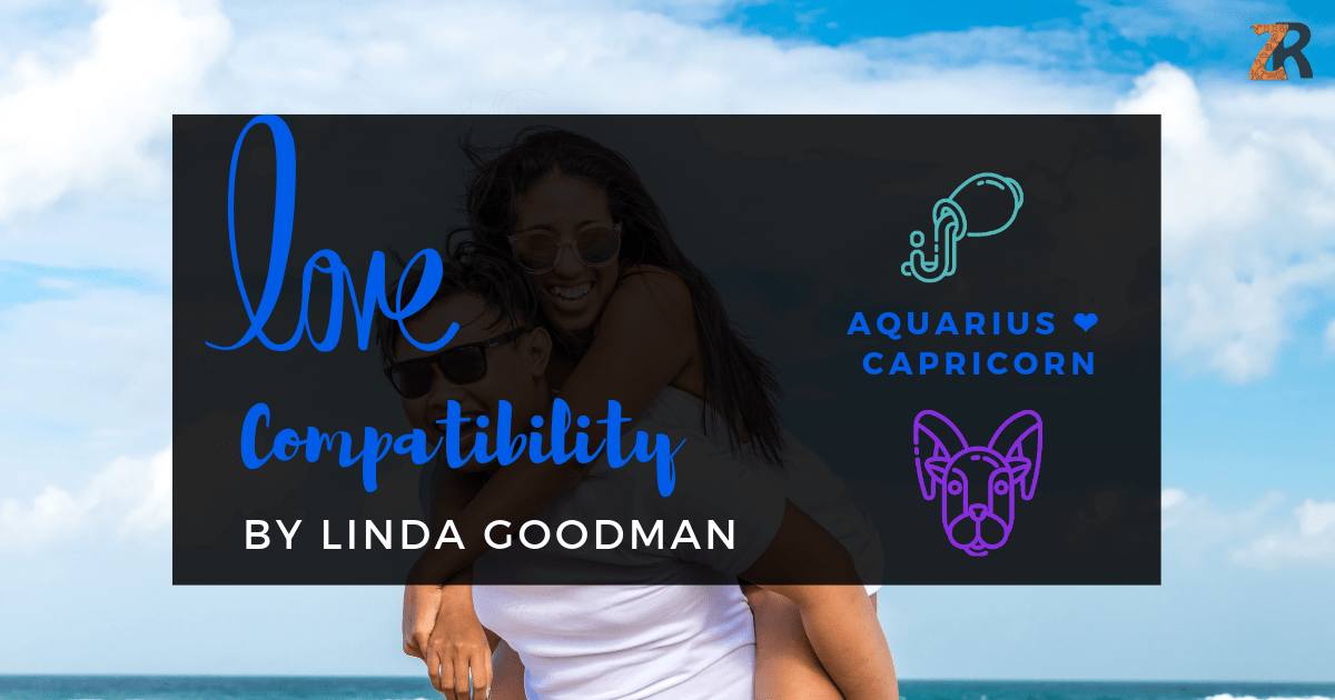 Aquarius and Capricorn Compatibility Linda Goodman