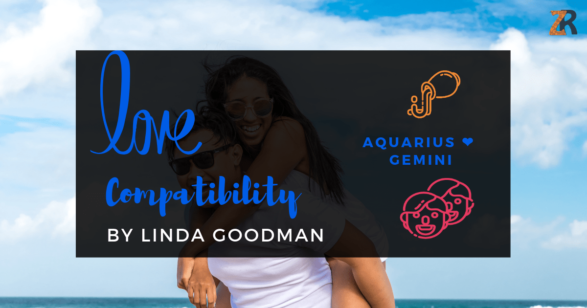 Aquarius and Gemini Compatibility Linda Goodman