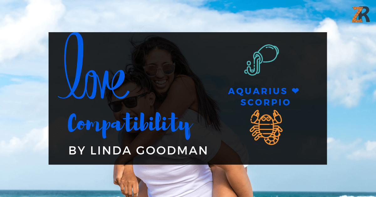 Aquarius and Scorpio Compatibility Linda Goodman