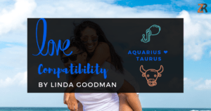 Aquarius and Taurus Compatibility Linda Goodman