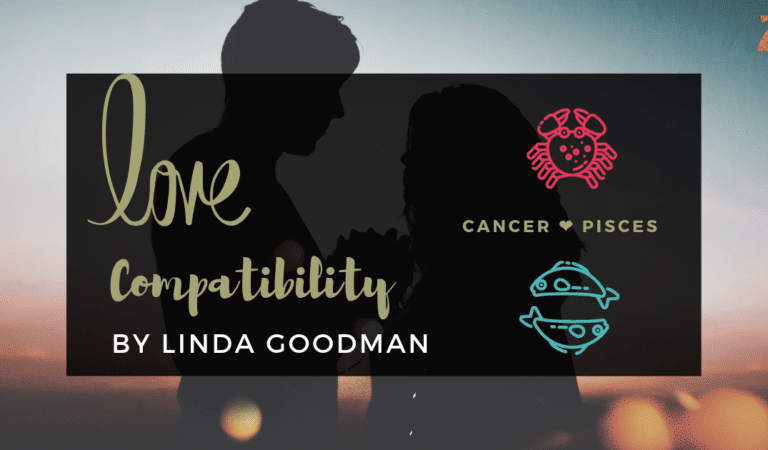 Cancer And Pisces Compatibility From Linda Goodman's Love Signs
