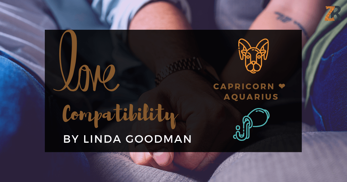 Capricorn and Aquarius Compatibility Linda Goodman