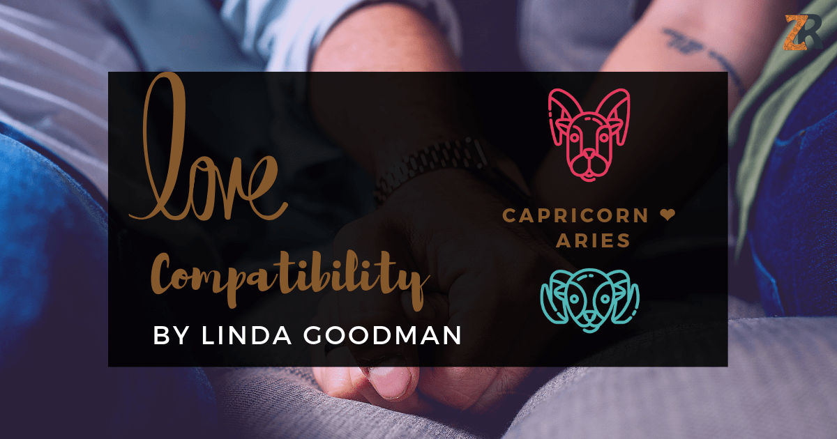 Capricorn and Aries Compatibility Linda Goodman