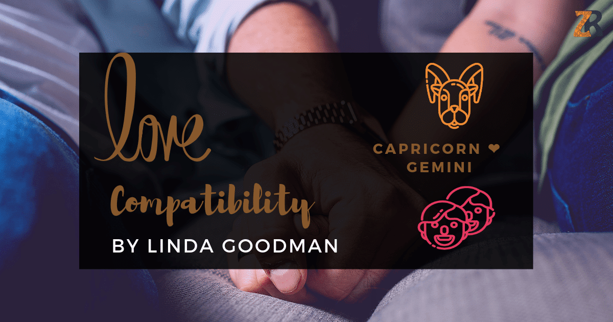 Capricorn and Gemini Compatibility Linda Goodman