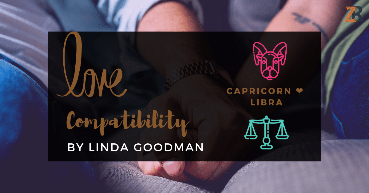 Capricorn and Libra Compatibility Linda Goodman