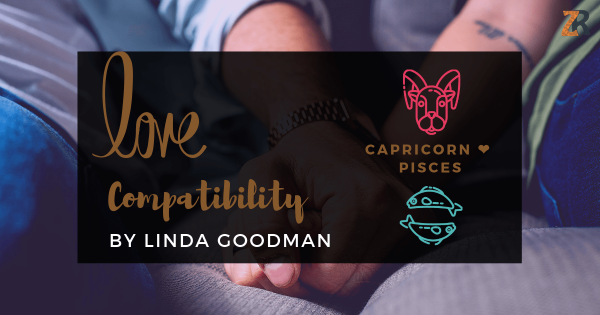 Capricorn and Pisces Compatibility Linda Goodman