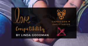 Capricorn and Sagittarius Compatibility Linda Goodman
