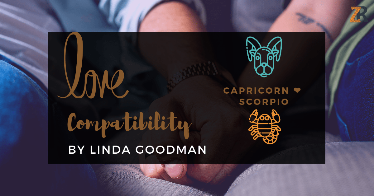 Capricorn and Scorpio Compatibility Linda Goodman