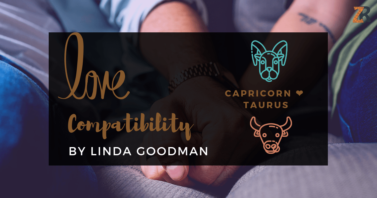 Capricorn and Taurus Compatibility Linda Goodman