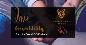 Capricorn and Virgo Compatibility Linda Goodman