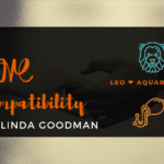 Leo and Aquarius Compatibility Linda Goodman