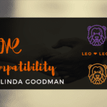 Leo and Leo Compatibility Linda Goodman