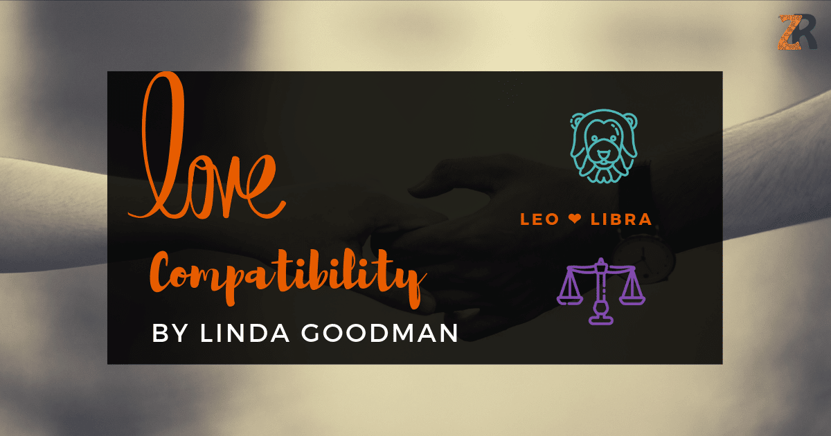 Leo and Libra Compatibility Linda Goodman