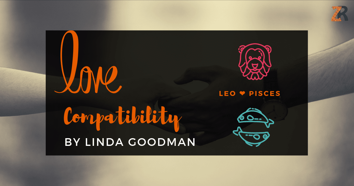 Leo and Pisces Compatibility Linda Goodman