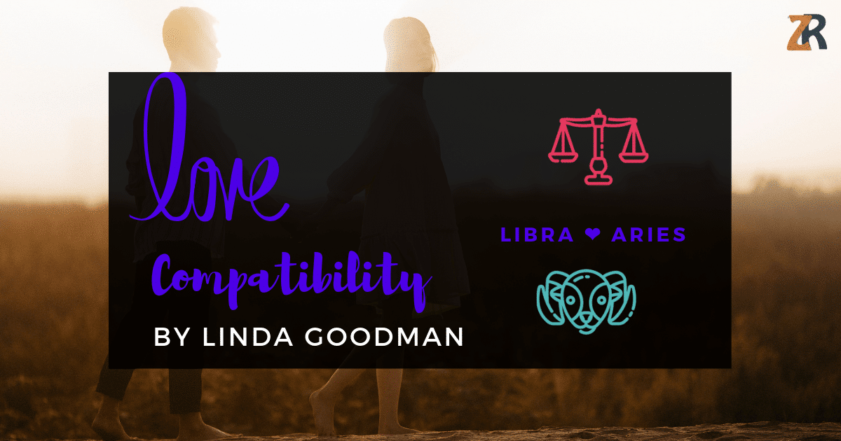 Libra and Aries Compatibility Linda Goodman