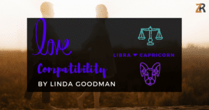 Libra and Capricorn Compatibility Linda Goodman