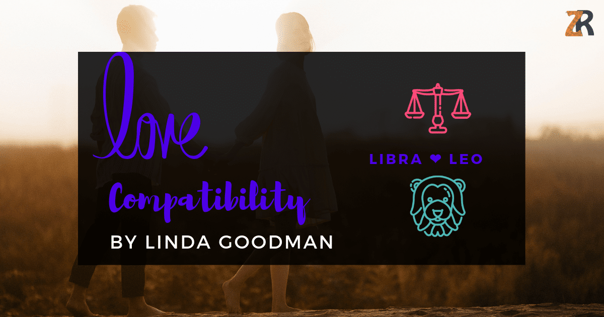Libra and Leo Compatibility Linda Goodman