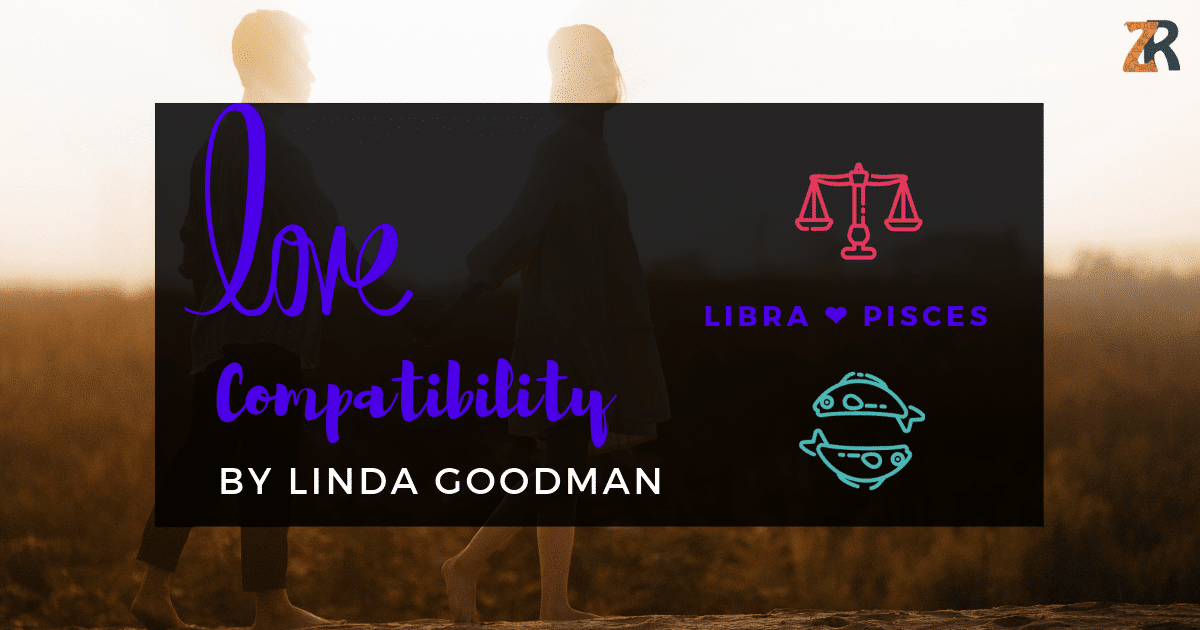 Libra and Pisces Compatibility Linda Goodman