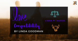 Libra and Taurus Compatibility Linda Goodman