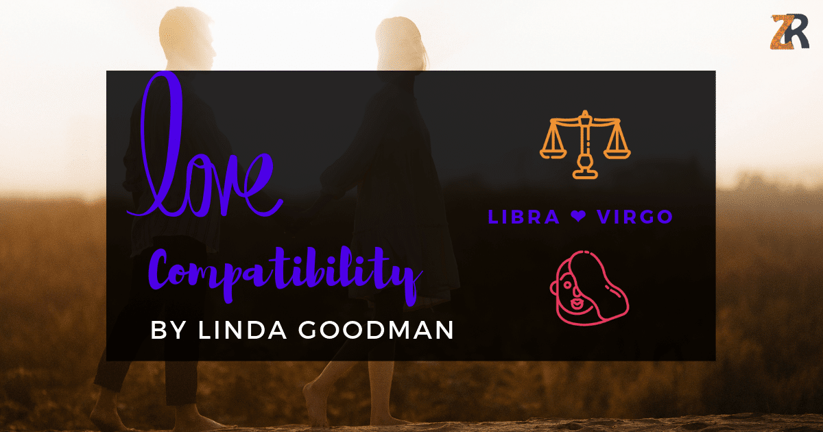 Libra and Virgo Compatibility Linda Goodman