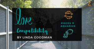Pisces and Aquarius Compatibility Linda Goodman