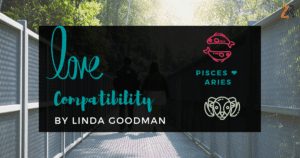 Pisces and Aries Compatibility Linda Goodman