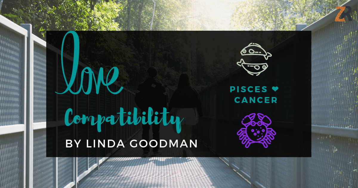 Pisces and Cancer Compatibility Linda Goodman