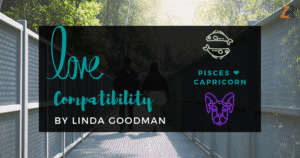 Pisces and Capricorn Compatibility Linda Goodman