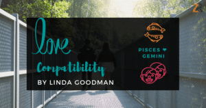 Pisces and Gemini Compatibility Linda Goodman
