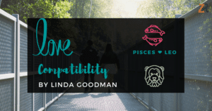 Pisces and Leo Compatibility Linda Goodman