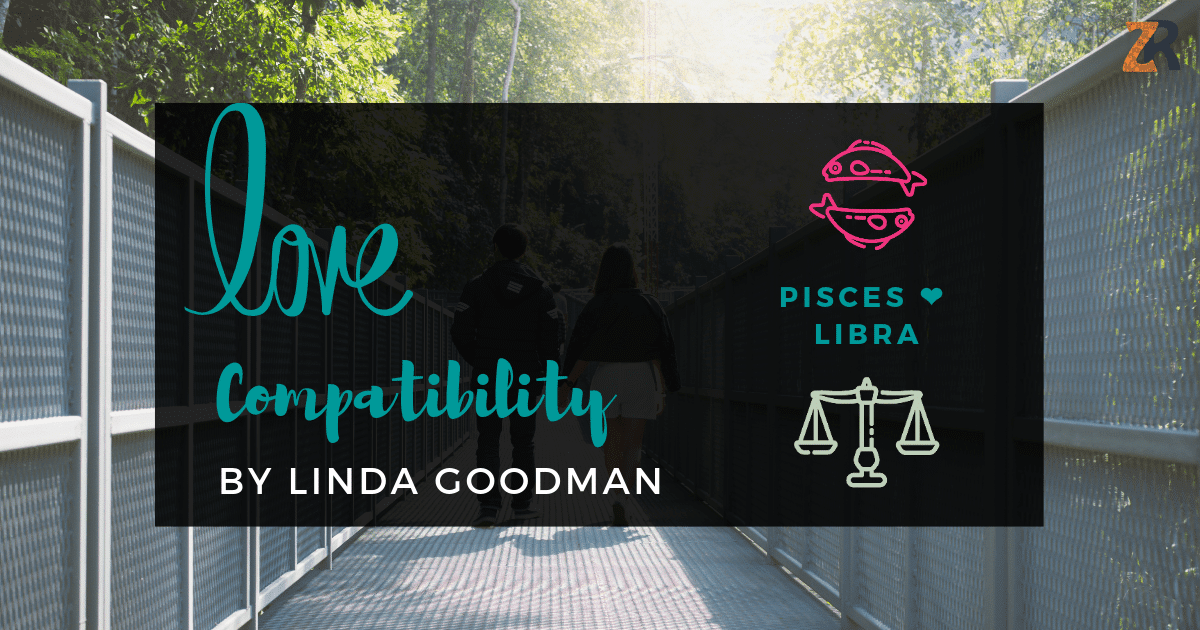 Pisces and Libra Compatibility Linda Goodman