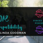 Pisces and Pisces Compatibility Linda Goodman
