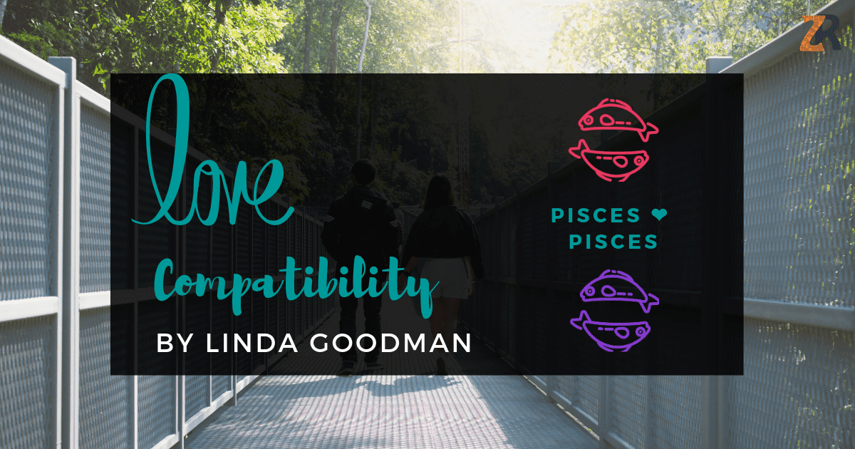 Pisces And Pisces Compatibility From Linda Goodman's Love Signs
