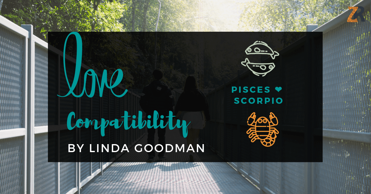 Pisces and Scorpio Compatibility Linda Goodman