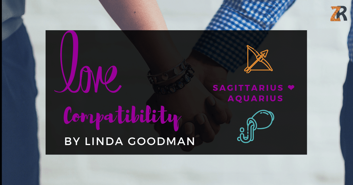 Sagittarius and Aquarius Compatibility Linda Goodman