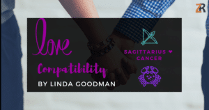 Sagittarius and Cancer Compatibility Linda Goodman