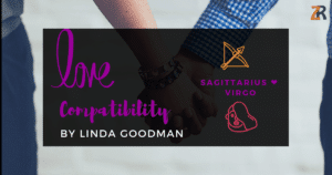 Sagittarius and Virgo Compatibility Linda Goodman