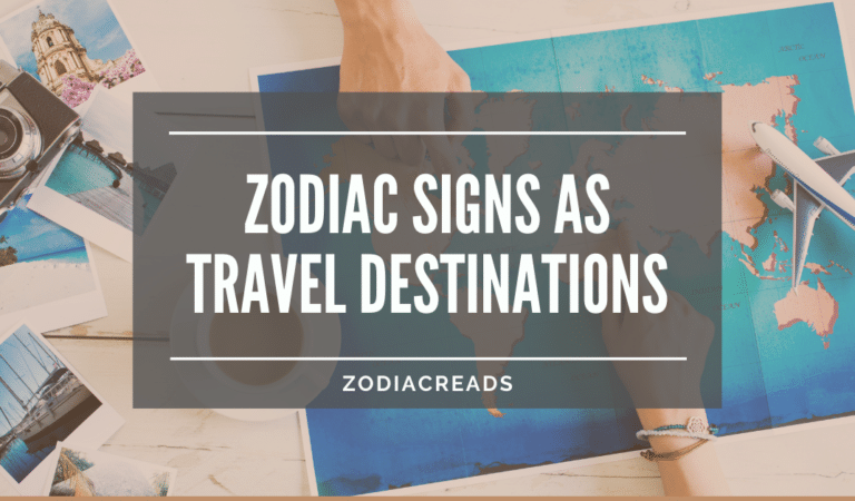 Zodiac Signs as Destinations