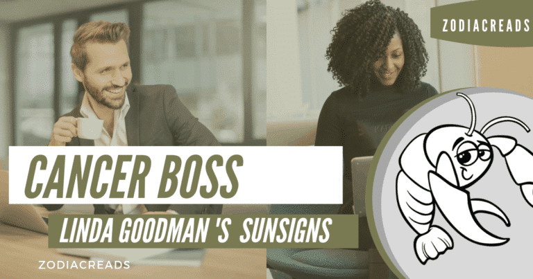 The Cancer Boss Linda Goodman Zodiacreads