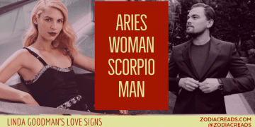 ARIES WOMAN SCORPIO MAN LINDA GOODMAN ZODIACREADS